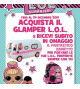 L.O.L. GLAMPER 2 IN 1 +  ZAINETTO  L.O.L. Surprise! IN REGALO